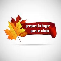 Prepara tu hogar para el otoño